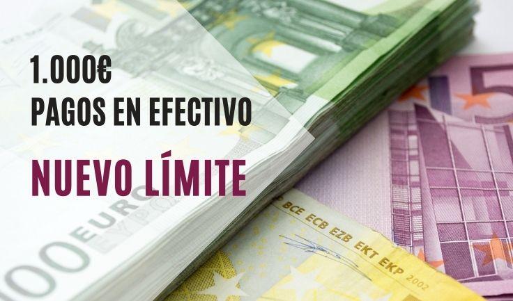 LÍMITE 1000€ PAGOS EN EFECTIVO